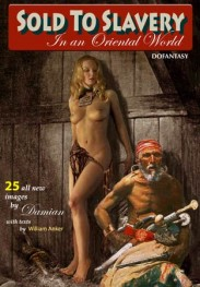 Sold To Slavery In An Oriental World #1  by Damian